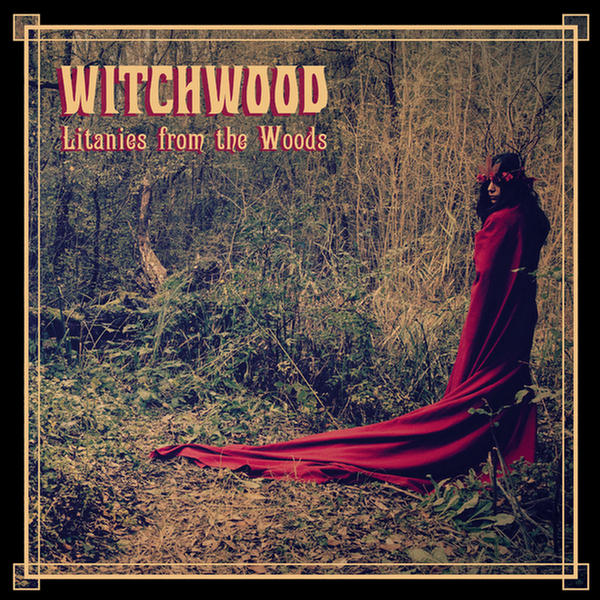 Litanies From The Woods by Witchwood