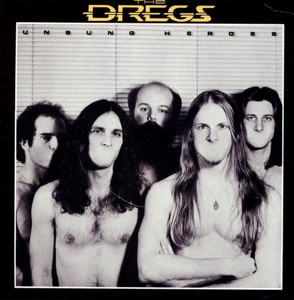 Unsung Heroes by Dixie Dregs