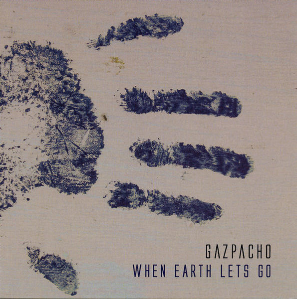 When earth lets go by Gazpacho