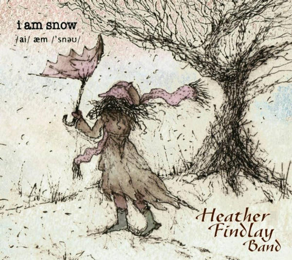I am Snow by Heather Findlay Band