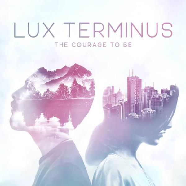 The Courage to Be by Lux Terminus