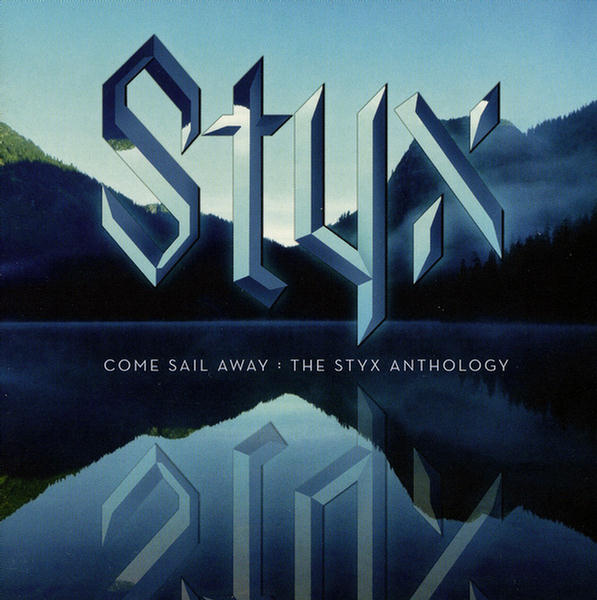 Come Sail Away: The Styx Anthology (Disc 2) by Styx